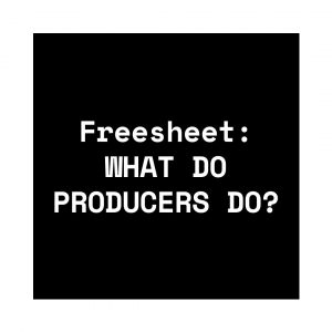 Freesheet: What Do Producers Do?
